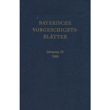 Bayerische Vorgeschichtsblätter, Jahrgang 54 u.a. Der latenezeitliche Münzumlauf in Franken