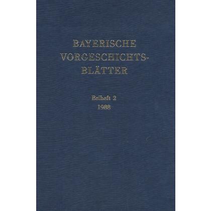 Bayerische Vorgeschichtsblätter, Beiheft 2 - Fundchronik für das Jahr 1986