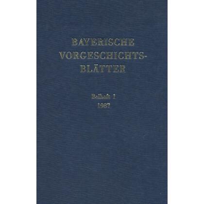 Bayerische Vorgeschichtsblätter, Beiheft 1 - Fundchronik für das Jahr 1987
