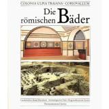 Die römischen Bäder - Colonia Ulpia Traiana...