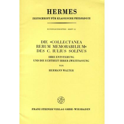 Die Collectanea Rerum Memorabilium des C. Iulius Solinus. Ihre Entstehung und die Echtheit ihrer Zweitfassung