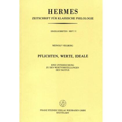 Pflichten, Werte, Ideale. Eine Untersuchung zu den Wertvorstellungen des Tacitus. Meinolf Vielberg