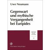 Gegenwart und mythische Vergangenheit bei Euripides. Uwe...