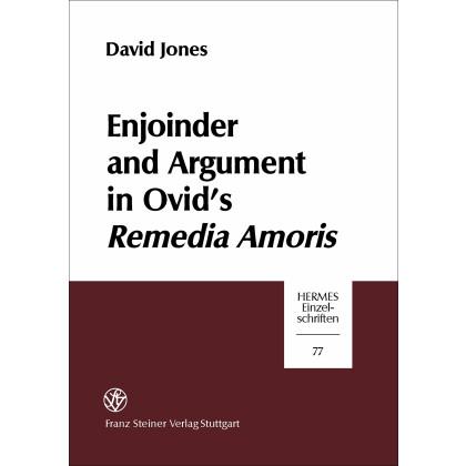 Enjoinder and Argument in Ovids Remedia Amoris. David Jones