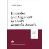 Enjoinder and Argument in Ovids Remedia Amoris. David Jones