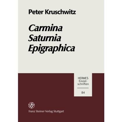 Carmina Saturnia Epigraphica. Einleitung, Text und Kommentar zu den Saturnischen Versinschrifte