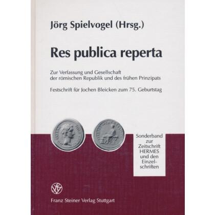 Res publica reperta. Zur Verfassung und Gesellschaft der Römischen Republik und des frühen Prinzipats. Festschrift für Jochen Bleicken zum 75. Geburtstag. Jörg Spielvogel, Hrsg.