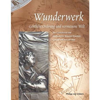 Wunderwerk. Göttliche Ordnung und vermessene Welt. Katalog- Handbuch
