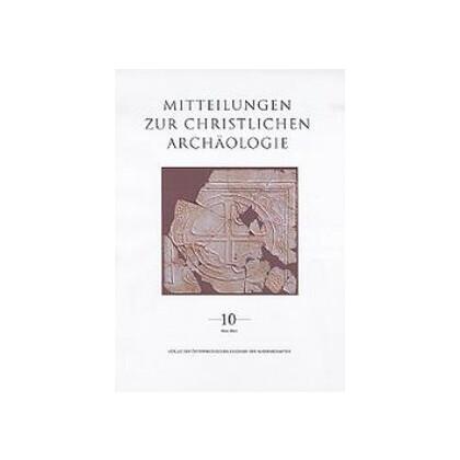 Mitteilungen zur christlichen Archäologie 10