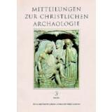 Mitteilungen zur Christlichen Archäologie 3