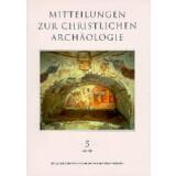 Mitteilungen zur Christlichen Archäologie 5