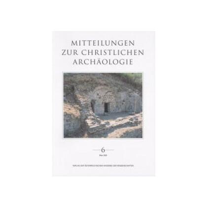 Mitteilungen zur Christlichen Archäologie 6