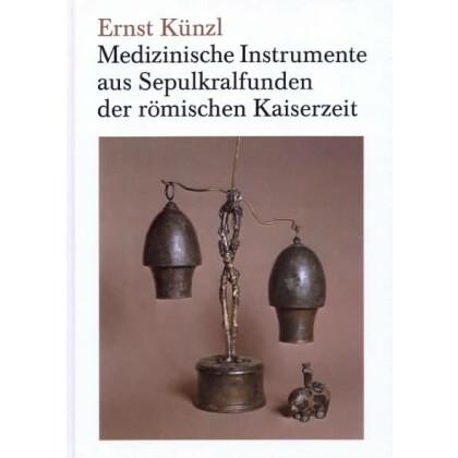 Medizinische Instrumente aus Sepulkralfunden der römischen Kaiserzeit