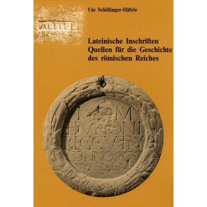 Lateinische Inschriften Quellen für die Geschichte des römischen Reiches