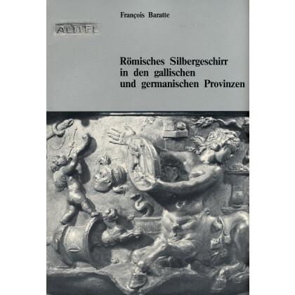 Römisches Silbergeschirr in den gallischen Provinzen