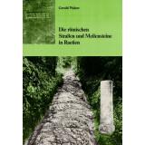 Die römischen Straßen und Meilensteine in Raetien