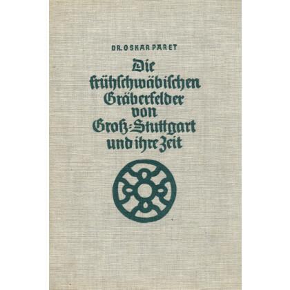 Die frühschwäbischen Gräberfelder von Groß-Stuttgart und ihre Zeit
