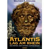 Atlantis lag am Rhein - Das Rätsel der Antiken...