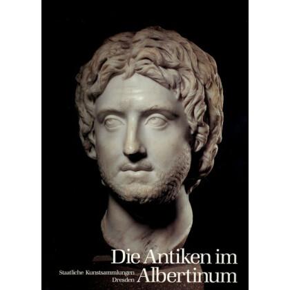 Die Antiken im Albertinum. Staatliche Kunstsammlungen Dresen - Skulpturensammlungen