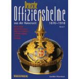 Deutsche Offiziershelme aus der Kaiserzeit 1870 - 1918