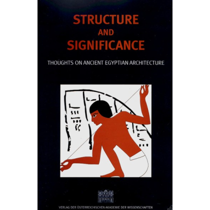 Structure and Significance. Thoughts on Ancient Egyptian Architecture