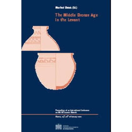 The Middle Bronze Age in the Levant. Proceedings of an International Conference on MB IIA Ceramic Material