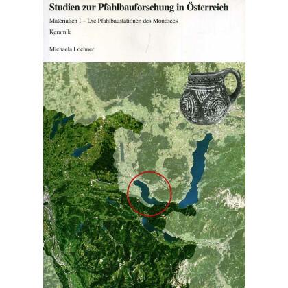 Studien zur Pfahlbauforschung in Österreich. Materialien I - Die Pfahlbaustationen des Mondsees: Keramik
