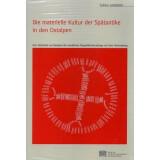 Die materielle Kultur der Spätantike in den Ostalpen
