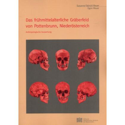 Das frühmittelalterliche Gräberfeld von Pottenbrunn, Niederösterreich. Anthropologische Auswertung