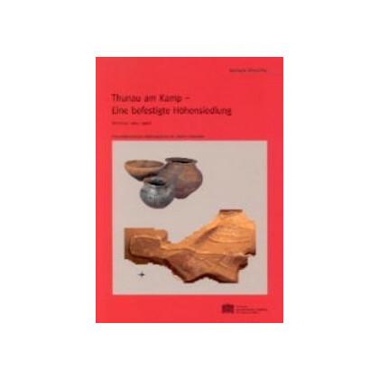Thunau am Kamp - Eine befestigte Höhensiedlung. (Grabung 1965-1990) Urnenfelderzeitliche Siedlungsfunde der oberen Holzwiese