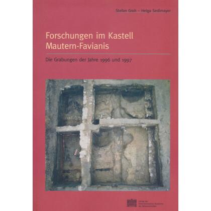 Forschungen im Kastell Mautern-Favianis - Die Grabungen der Jahre 1996 und 1997