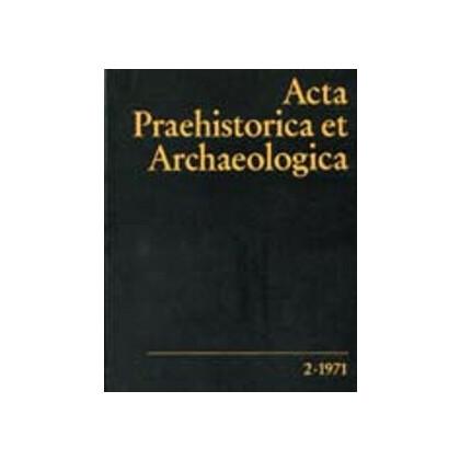 Acta Praehistorica et Archaeologica  2, 1971