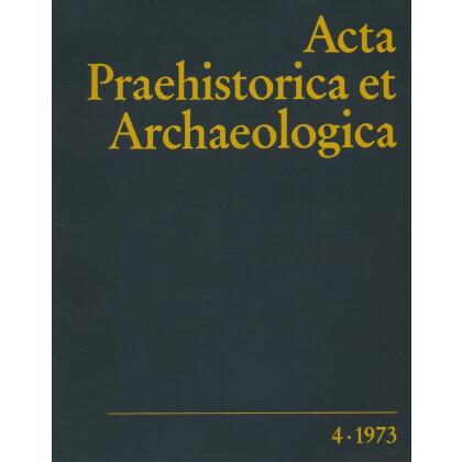 Acta Praehistorica et Archaeologica  4, 1973