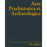 Acta Praehistorica et Archaeologica  7/8, 1976/77