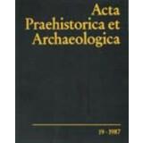Acta Praehistorica et Archaeologica 19, 1987
