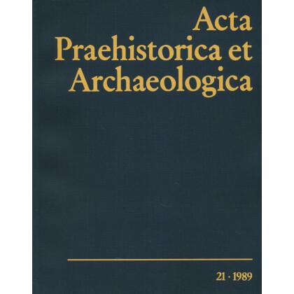 Acta Praehistorica et Archaeologica 21, 1989