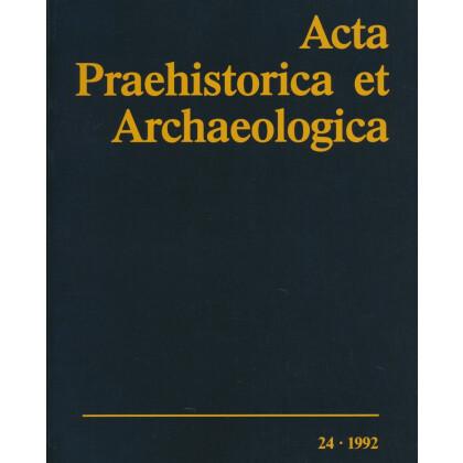 Acta Praehistorica et Archaeologica 24, 1992