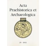 Acta Praehistorica et Archaeologica, Band 25 - 1993