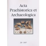 Acta Praehistorica et Archaeologica, Band 29 - 1997