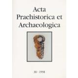 Acta Praehistorica et Archaeologica, Band 30 - 1998....