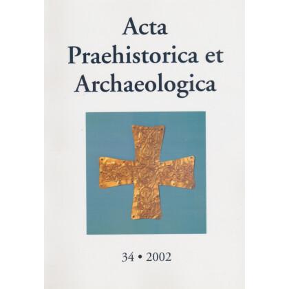 Acta Praehistorica et Archaeologica, Band 34 - 2002