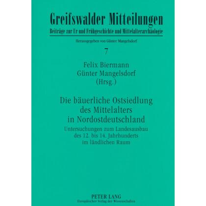 Die bäuerliche Ostsiedlung des Mittelalters in Nordostdeutschland. Untersuchungen zum Landesausbau des 12. bis 14. Jahrhunderts im ländlichen Raum