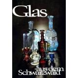 Glas aus dem Schwarzwald. Katalog der Glasabteilung des...
