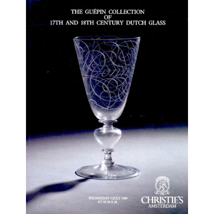 The Guépin Collection of 17th and 18th century Dutch Glass. Auktionskatalog Christie`s Amsterdam, 5.7.1989