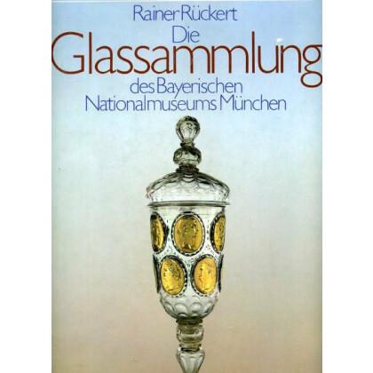 Die Glassammlung des Bayerischen Nationalmuseums München