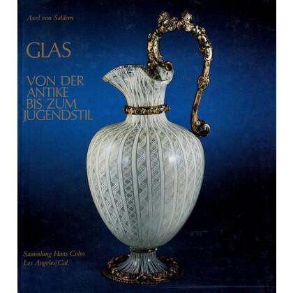 Glas von der Antike bis zum Jugendstil. Sammlung Hans Cohn, Los Angeles