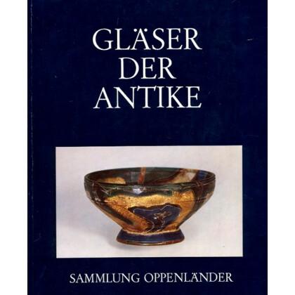 Gläser der Antike - Sammlung Erwin Oppenländer
