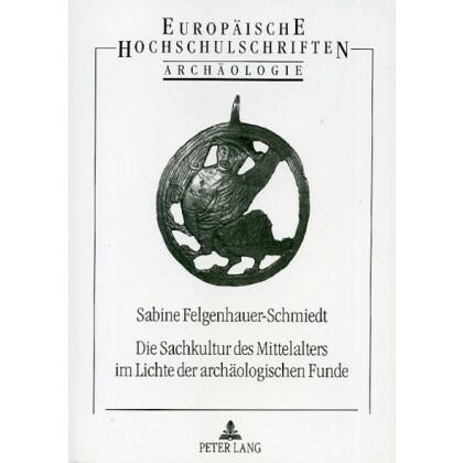 Die Sachkultur des Mittelalters im Lichte der archäologischen Funde