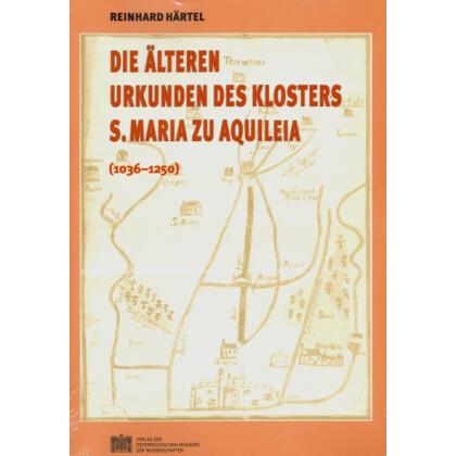 Die älteren Urkunden des Klosters S. Maria zu Aquileia (1036-1250)