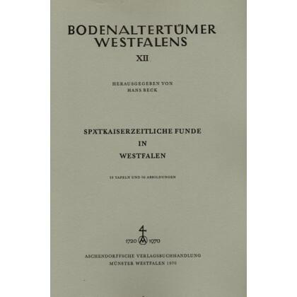 Spätkaiserzeitliche Funde in Westfalen. Bodenaltertümer Westfalens XII